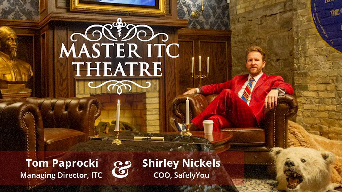 Master ITC Theatre Presents:<br/>Tom Paprocki and SafelyYou's Shirley Nickels