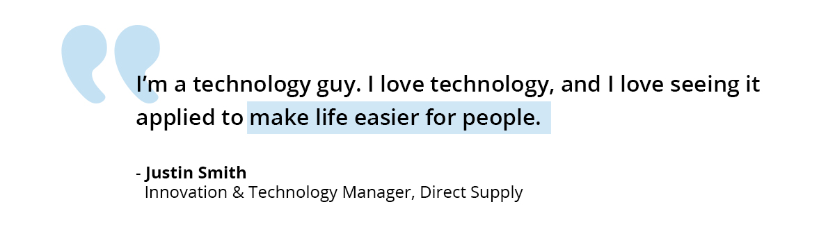 Justin Smith Direct Supply Technology Quote